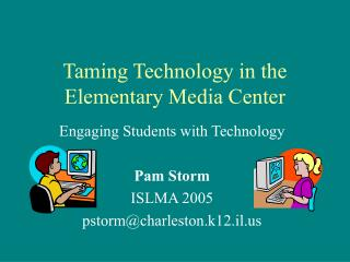 Taming Technology in the Elementary Media Center