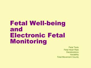 Fetal Well-being and  Electronic Fetal Monitoring