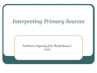 Interpreting Primary Sources