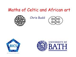 Maths of Celtic and African art Chris Budd