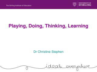 Playing, Doing, Thinking, Learning