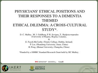 PHYSICIANS  ETHICAL POSITIONS AND THEIR RESPONSES TO A DEMENTIA THEMED ETHICAL DILEMMA: A CROSS-CULTURAL STUDY.
