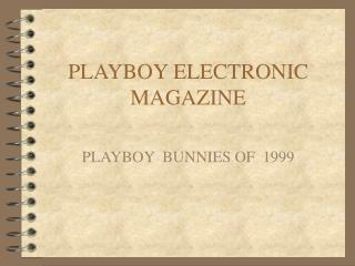 PLAYBOY ELECTRONIC MAGAZINE
