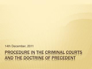 Procedure  in the criminal courts and the doctrine of precedent