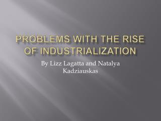 Problems with the Rise of Industrialization
