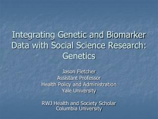 Integrating Genetic and Biomarker Data with Social Science Research: Genetics