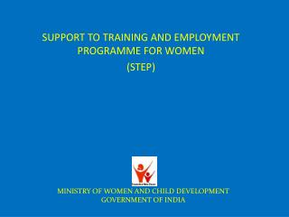SUPPORT TO TRAINING AND EMPLOYMENT PROGRAMME FOR WOMEN (STEP)