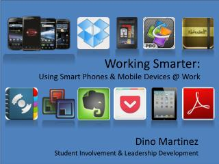 Working Smarter: Using Smart Phones & Mobile Devices @ Work