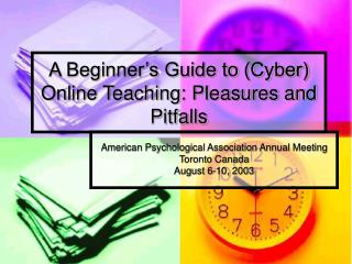 A Beginner s Guide to Cyber Online Teaching: Pleasures and Pitfalls