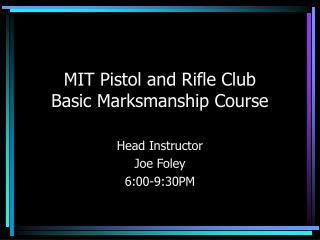 MIT Pistol and Rifle Club Basic Marksmanship Course