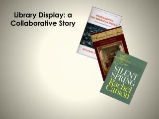 Library Display: a Collaborative Story