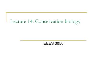 Lecture 14: Conservation biology