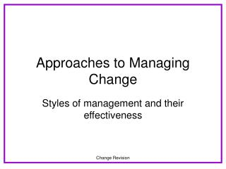 Approaches to Managing Change