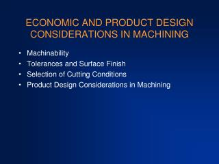 ECONOMIC AND PRODUCT DESIGN CONSIDERATIONS IN MACHINING