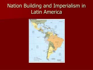 Nation Building and Imperialism in Latin America