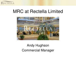 MRC at Rectella Limited