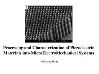 Processing and Characterization of Piezoelectric Materials into MicroElectroMechanical Systems