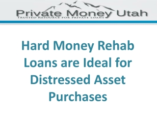 Hard Money Rehab Loans are Ideal for Distressed Asset Purchases