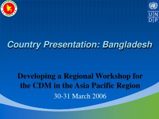 Country Presentation: Bangladesh
