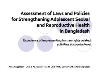 Assessment of Laws and Policies  for Strengthening Adolescent Sexual and Reproductive Health  in Bangladesh