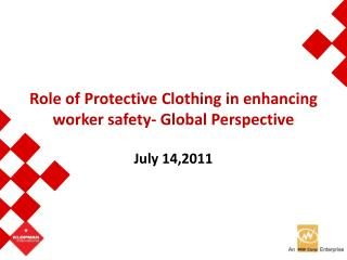 Role of Protective Clothing in enhancing worker safety- Global Perspective