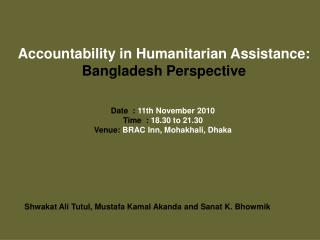 Accountability in Humanitarian Assistance:  Bangladesh Perspective