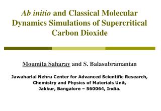 Ab initio  and Classical Molecular Dynamics Simulations of Supercritical Carbon Dioxide