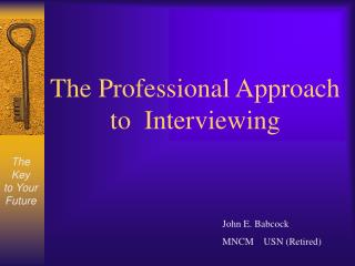 The Professional Approach to  Interviewing