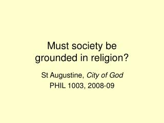 Must society be  grounded in religion?