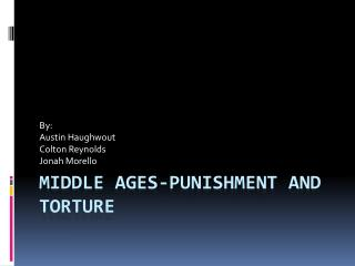 Middle Ages-Punishment and Torture