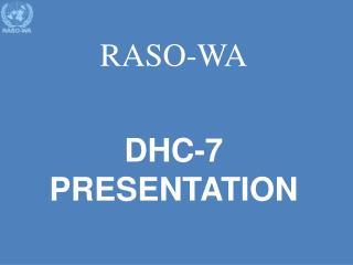 RASO-WA DHC-7 PRESENTATION