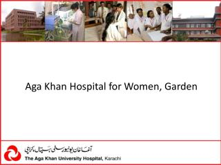 Aga Khan Hospital for Women, Garden