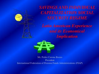 SAVINGS AND INDIVIDUAL CAPITALIZATION SOCIAL SECURITY REGIME  Latin American Experience and its Economical Implication
