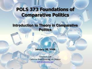 POLS 373 Foundations of Comparative Politics Introduction to Theory in Comparative Politics