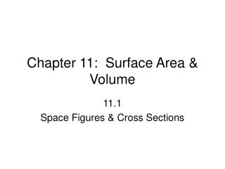 Chapter 11:  Surface Area & Volume
