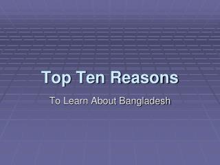 Top Ten Reasons