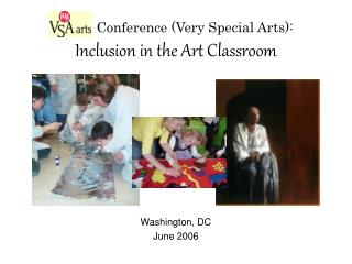 Conference (Very Special Arts): Inclusion in the Art Classroom