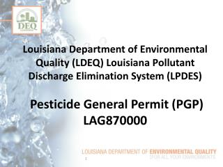 Louisiana Department of Environmental Quality LDEQ Louisiana Pollutant Discharge Elimination System LPDES   Pesticide Ge