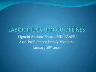 LABOR INDUCTI0N GUIDELINES