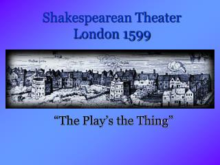 Shakespearean Theater London 1599