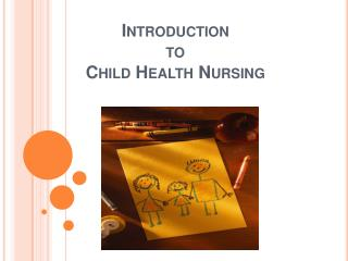 Introduction  to  Child Health Nursing