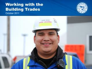 Working with the Building Trades  October 2011