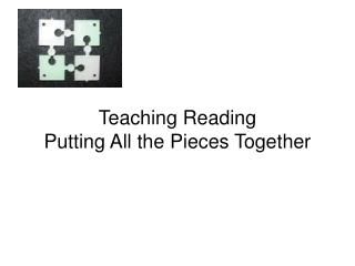 Teaching Reading Putting All the Pieces Together