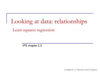 Looking at data: relationships Least-squares regression