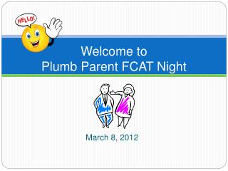 Welcome to  Plumb Parent FCAT Night