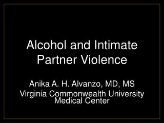 Alcohol and Intimate Partner Violence
