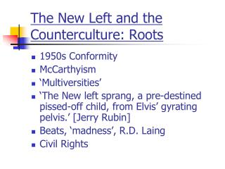 The New Left and the Counterculture: Roots