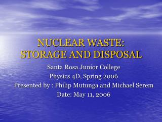 NUCLEAR WASTE: STORAGE AND DISPOSAL