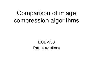 Comparison of image compression algorithms