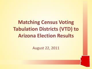 Matching Census Voting Tabulation Districts VTD to Arizona Election Results
